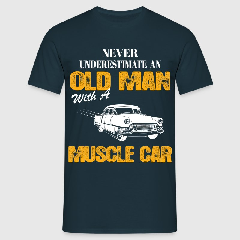 Never Underestimate An Old Man With A Muscle Car - Men's T-Shirt