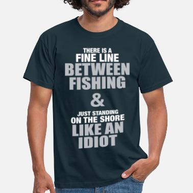 Funny Fishing Fine Line.... - Men's T-Shirt