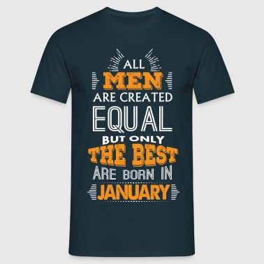 All Men Are Created Equal But Only The Best Are B - Men's T-Shirt