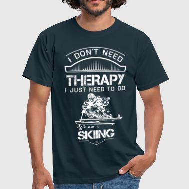 I Don't Need Therapy Just to Do Skiing - Men's T-Shirt