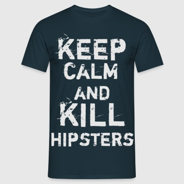 Keep Calm and Kill Hipsters - T-shirt Homme