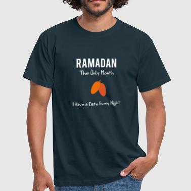 Ramadan-  The Only Month,I Have A Date Every Night - Men's T-Shirt