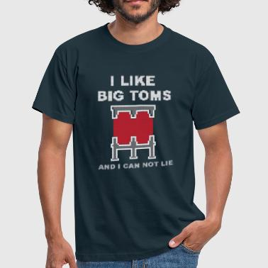 I like big toms - Men's T-Shirt