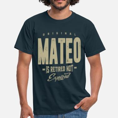 Mateo Mateo! T-shirts and Hoodies for you - Men's T-Shirt