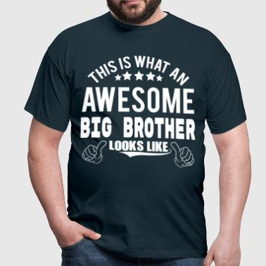 THIS IS WHAT AN AWESOME BIG BROTHER LOOKS LIKE - Men's T-Shirt