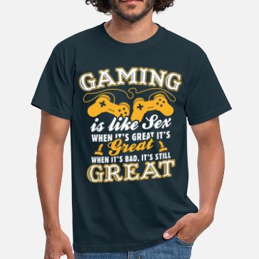 Sex Video Games Gaming Is Like Sex - Men's T-Shirt