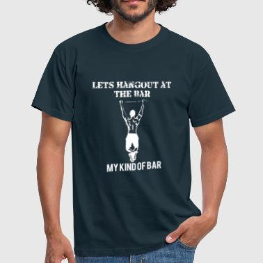 Pull Ups Lets Hangout at the Bar - Men's T-Shirt