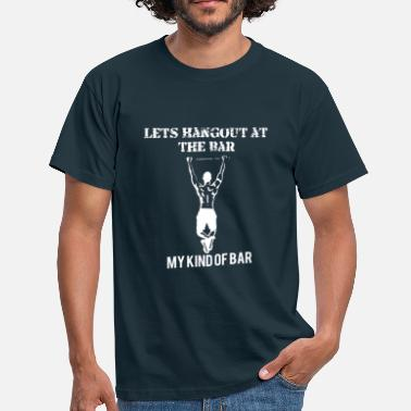 Calisthenics Lets Hangout at the Bar - Men's T-Shirt