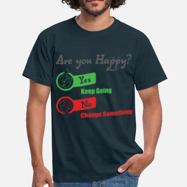 Yes Or No Life is simple: Are you #happy ? - Yes - Keep goin - T-shirt Homme