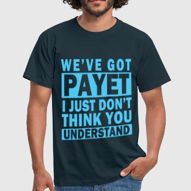 We've Got Payet - Men's T-Shirt