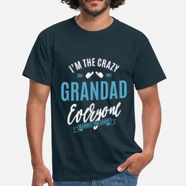 The Grandad Crazy Grandad - Men's T-Shirt