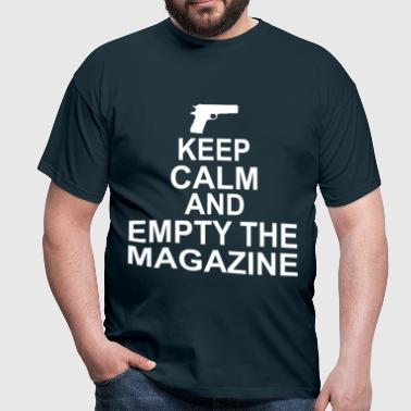 Keep Calm And Empty The Magazine  - Men's T-Shirt