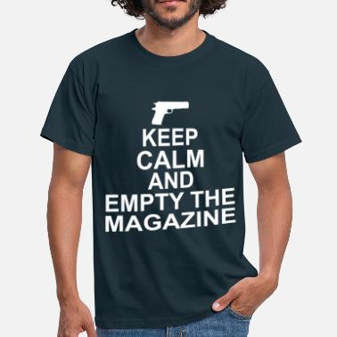 Magazine Keep Calm And Empty The Magazine  - Men's T-Shirt