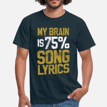 Song Lyric Lyrics Songs Music - Men's T-Shirt