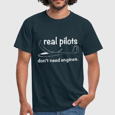 Real Pilot Real pilots do not need an engine - gliders - Men's T-Shirt