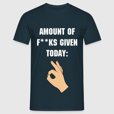 Amount Of F**ks Given 0 T-Shirt - Men's T-Shirt