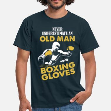 Gloves Never Underestimate An Old Man With Boxing Gloves - Men's T-Shirt