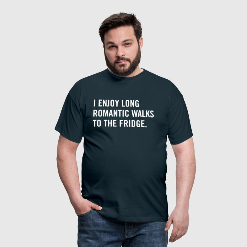 I enjoy long romantic walks to the fridge - Men's T-Shirt