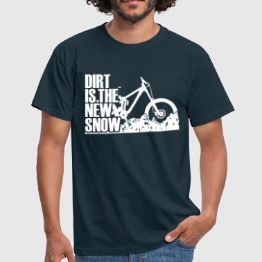 dirt is the new snow 2.0 - Männer T-Shirt