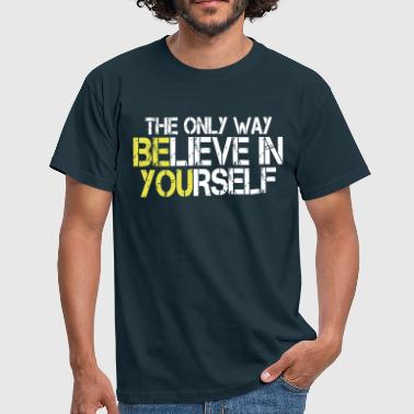 Believe in yourself - Bodybuilding, Fitness - T-shirt Homme