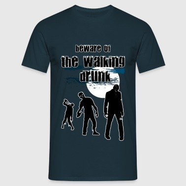 beware of the walking drunk - Männer T-Shirt