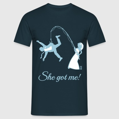 She Got Me! (Groom / Stag Party / Bachelor Party) - Men's T-Shirt