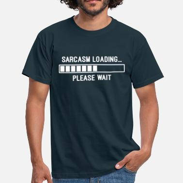 Loading Sarcasm Loading - Men's T-Shirt