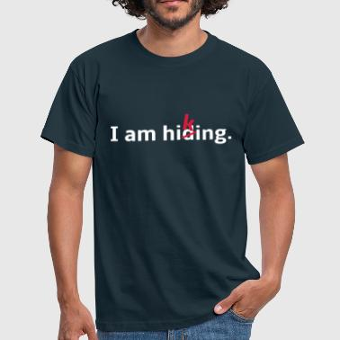 Hiking Hiding Saying - Men's T-Shirt