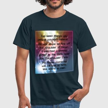 I've seen things you people... (Blade Runner) - Mannen T-shirt
