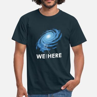 Geek we are here - Männer T-Shirt