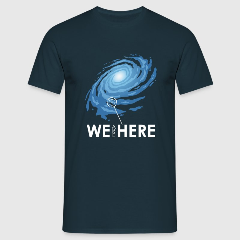 we are here - Men's T-Shirt
