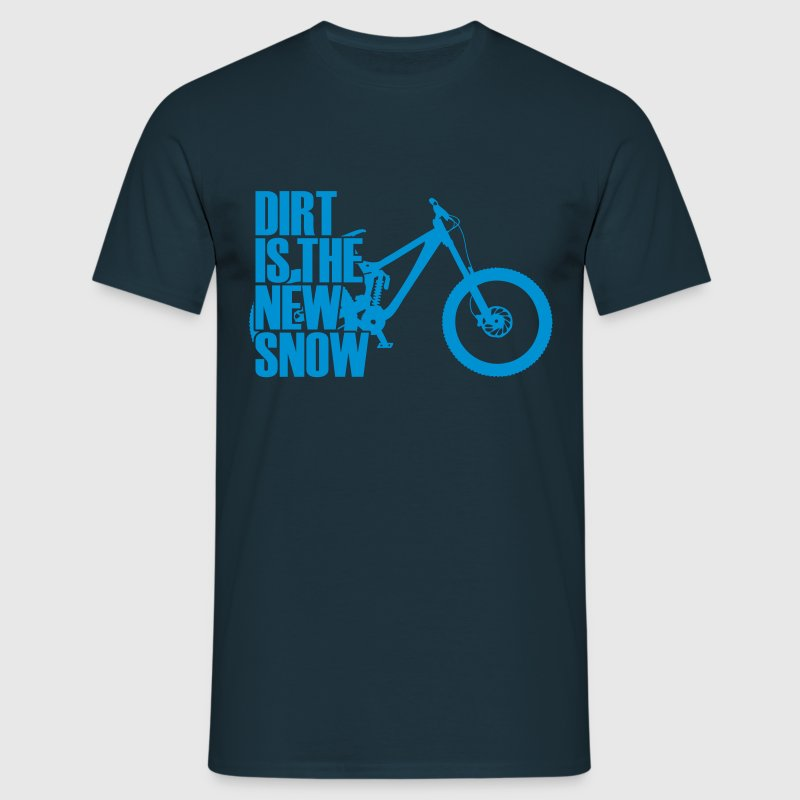 dirt is the new snow - Männer T-Shirt