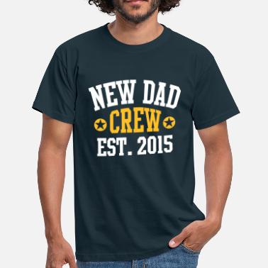 NEW DAD CREW Established 2015 2 Color - T-shirt Homme