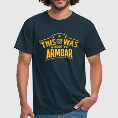 this guy was born to armbar - Men's T-Shirt