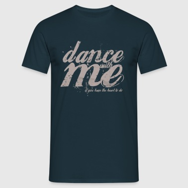 dance with me - Men's T-Shirt