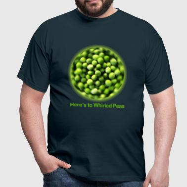 Here's to Whirled Peas - Men's T-Shirt