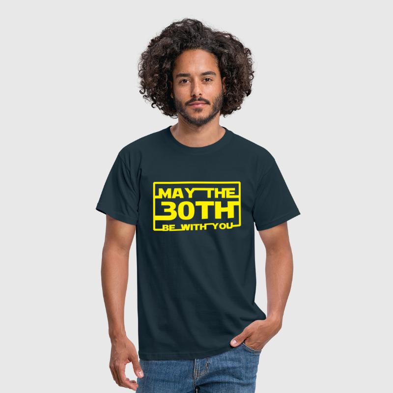 May the 30th be with you - Men's T-Shirt