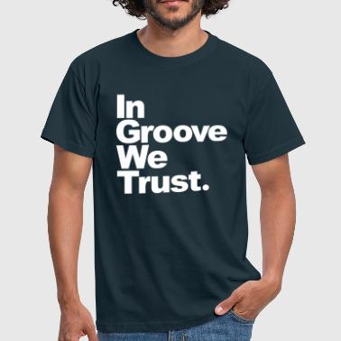 Groove Basse In Groove We Trust - T-shirt Homme