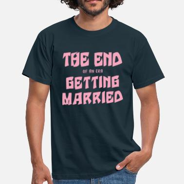Get Married Getting Married - Men's T-Shirt