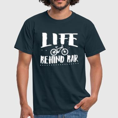 Behind Life behind bar/bicycle - Men's T-Shirt