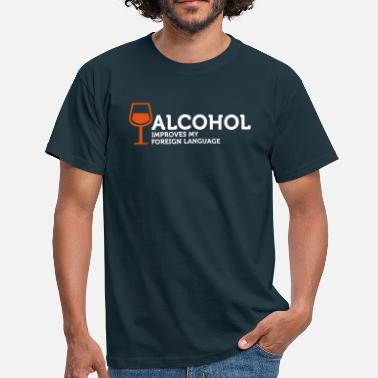 Foreign Languages Alcohol improves my Foreign Language - Men's T-Shirt