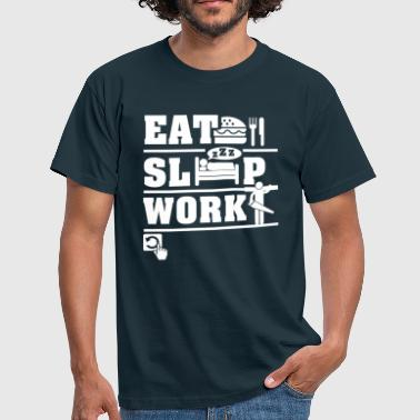Eat Sleep Work  - Men's T-Shirt