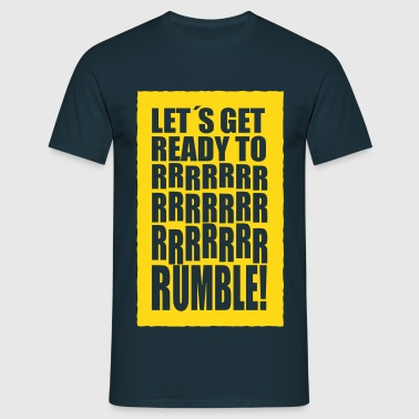 lets get ready to rumble_solid - Männer T-Shirt