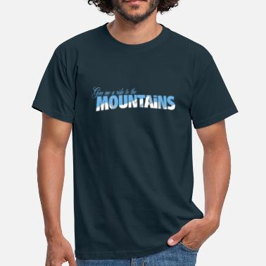 A ride to the mountains - T-shirt Homme