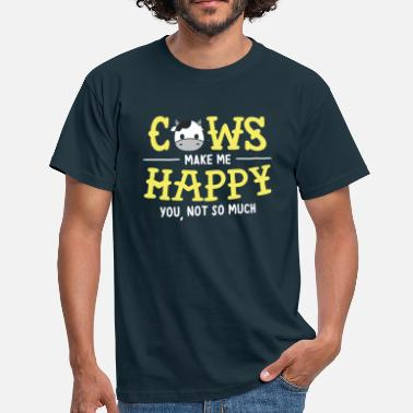 Fuck Cow Cows make me happy Cow Shirt - Men's T-Shirt