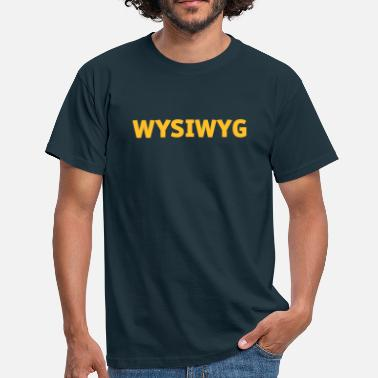 Javascript What you see is what you get! - Men's T-Shirt