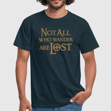 Not All Who Wander - Men's T-Shirt