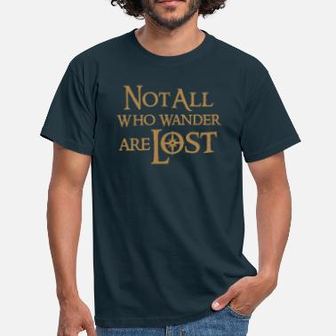 Lost Not All Who Wander - Men's T-Shirt