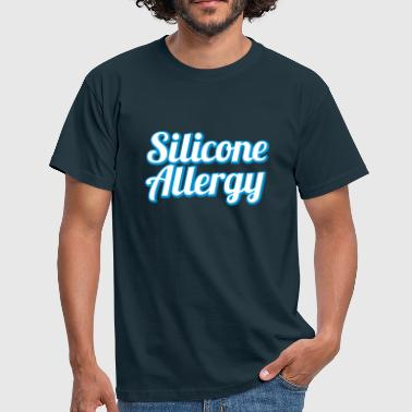 Silicone Allergy - Mannen T-shirt