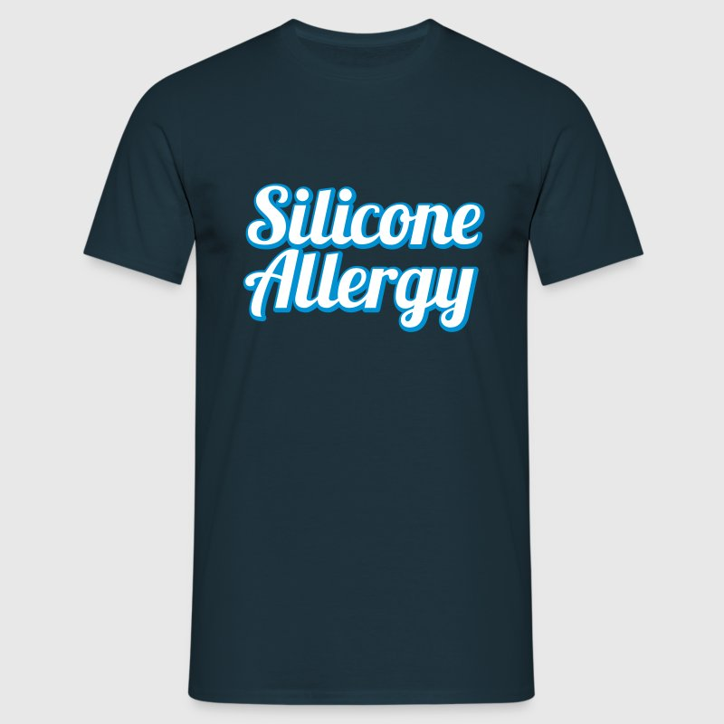 Silicone Allergy | Boobs | Breast | Condom | Latex - Men's T-Shirt